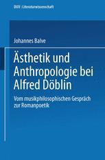 Ästhetik und Anthropologie bei Alfred Döblin