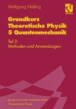 Grundkurs Theoretische Physik 5 Quantenmechanik