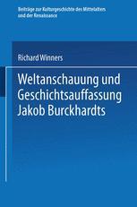 Weltanschauung und Geschichtsauffassung Jakob Burckhardts