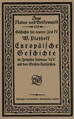 Europäische Geschichte im Zeitalter Ludwigs XIV und des Großen Kurfürsten