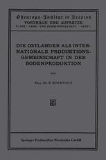 Die Ostländer als Internationale Produktions-Gemeinschaft in der Boden-Produktion