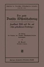 Der zweite Deutsche Wissenschaftertag in Frankfurt 1914 und die auf ihm gehaltenen Vorträge