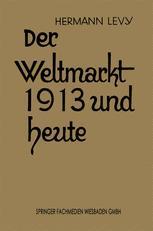 Der Weltmarkt 1913 und Heute