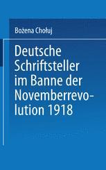 Deutsche Schriftsteller im Banne der Novemberrevolution 1918