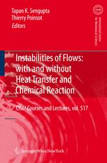Instabilities of Flows: With and Without Heat Transfer and Chemical Reaction