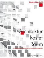 Architektur kostet Raum