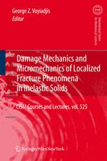 Damage Mechanics and Micromechanics of Localized Fracture Phenomena in Inelastic Solids