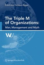 The Triple M of Organizations: Man, Management and Myth