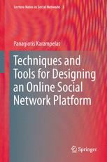 Techniques and Tools for Designing an Online Social Network Platform