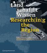 Land schaf[f]t Wissen / Research[in]g the Region