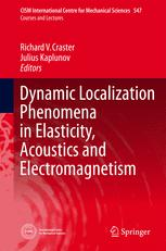 Dynamic Localization Phenomena in Elasticity, Acoustics and Electromagnetism