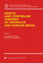 Kinetic and Continuum Theories of Granular and Porous Media