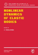 Nonlinear Dynamics of Elastic Bodies