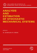 Analysis and Estimation of Stochastic Mechanical Systems
