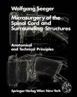Microsurgery of the Spinal Cord and Surrounding Structures