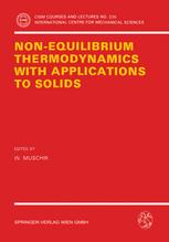 Non-Equilibrium Thermodynamics with Application to Solids