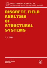 Discrete Field Analysis of Structural Systems