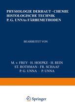 Physiologie der Haut-Chemie Histologische Technik P. G. Unnas Färbemethoden
