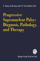 Progressive Supranuclear Palsy: Diagnosis, Pathology, and Therapy