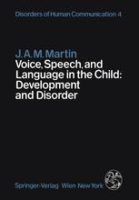 Voice, Speech, and Language in the Child: Development and Disorder