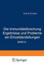 Die Immunitätsforschung Ergebnisse und Probleme in Einƶeldarstellungen