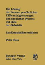 Die Lösung der linearen gewöhnlichen Differentialgleichungen und simultaner Systeme mit Hilfe der Stabstatik