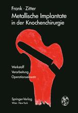 Metallische Implantate in der Knochenchirurgie