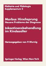 Morbus Hirschsprung — Neuere Probleme der Diagnose Inkontinenzbehandlung im Kindesalter