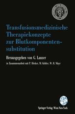 Transfusionsmedizinische Therapiekonzepte zur Blutkomponentensubstitution