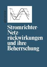 Stromrichter-Netzrückwirkungen und ihre Beherrschung