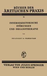 Innersekretorische Störungen und Organotherapie