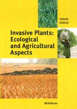 Invasive Plants: Ecological and Agricultural Aspects