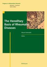The Hereditary Basis of Rheumatic Diseases