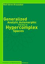 Generalized Analytic Automorphic Forms in Hypercomplex Spaces