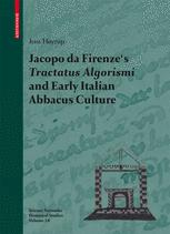 Jacopo da Firenze's Tractatus Algorismi and Early Italian Abbacus Culture