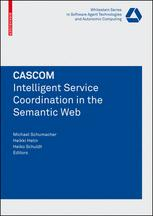 CASCOM: Intelligent Service Coordination in the Semantic Web