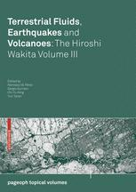 Terrestrial Fluids, Earthquakes and Volcanoes: The Hiroshi Wakita Volume III