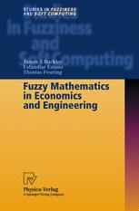 Fuzzy Mathematics in Economics and Engineering