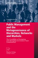 Public Management and the Metagovernance of Hierarchies, Networks and Markets