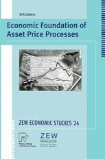 Economic Foundation of Asset Price Processes