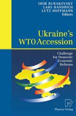 Ukraine's WTO Accession: Challenge for Domestic Economic Reforms