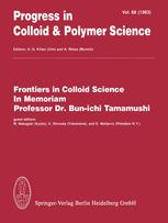 Frontiers in Colloid Science In Memoriam Professor Dr. Bun-ichi Tamamushi