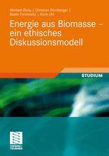 Energie aus Biomasse – ein ethisches Diskussionsmodell