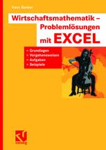 Wirtschaftsmathematik — Problemlösungen mit EXCEL