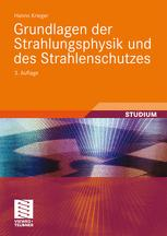 Grundlagen der Strahlungsphysik und des Strahlenschutzes