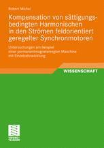 Kompensation von sättigungsbedingten Harmonischen in den Strömen feldorientiert geregelter Synchronmotoren