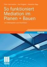 So funktioniert Mediation im Planen + Bauen