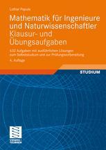 Mathematik für Ingenieure und Naturwissenschaftler Klausur- und Übungsaufgaben