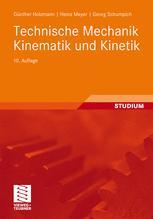 Technische Mechanik Kinematik und Kinetik