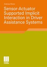 Sensor-Actuator Supported Implicit Interaction in Driver Assistance Systems